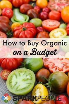 Buying organic doesn't mean you have to break the bank. We show you how to stay within your budget so you can incorporate healthy fruits, veggies and more organic foods into your meals.