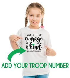 Girl scout shirt have courage and be kind Girl Scout Shirts, Girl Scout Law, Girl Scout Badges, Daisy Girl Scouts, Girl Scout Leader, Boy Scouts, Brownie Girl Scouts, Girl Scout Cookies, 3d Mode