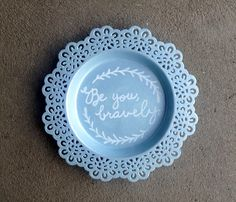 Be You, Bravely handpainted metal tray by BelleMaisonMarket on Etsy