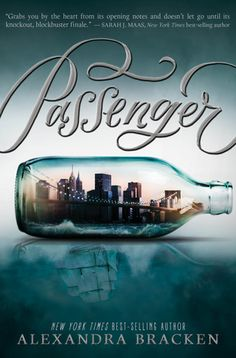 Passenger (Passenger series) by Alexandra Bracken I'm a huge fan of Bracken's first series, The Darkest Minds, so I was stoked to hear she was writing a second series.