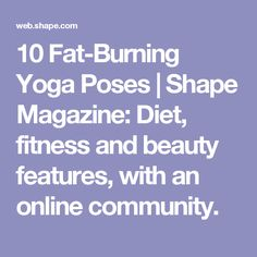 10 Fat-Burning Yoga Poses | Shape Magazine: Diet, fitness and beauty features, with an online community.