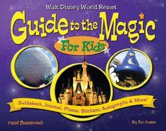 Walt Disney World Guide to the Magic for Kids by Tim Foster Disney World Guide, Walt Disney World Vacations, Disney Trips, Disney Parks, Disney Bound, Family Vacations, Magic For Kids, Disney Planning, Disney Ideas