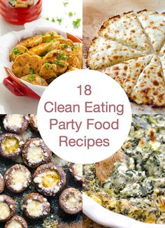 18 Clean Eating Party Food Recipes -- With many gluten free, vegetarian, prep in advance and freezer friendly clean eating recipes, your next party will be a success without a guilt the next day.