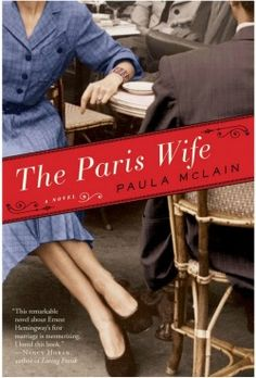 The Paris Wife by Paula McLain.  I LOVED this book. Hard to put down. Must read