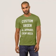 Custom Personalized Men's GREEN CREW NECK T-SHIRT - create your own gifts personalize cyo custom