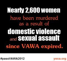 Nearly 2,600 #women have been murdered as a result of domestic violence & sexual assault since #VAWA expired.