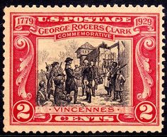 U.S. postage stamp, 1929 issue designed by F. C. Yohn.  George Rogers Clark recaptured Fort Sackville in the February 23, 1779 Battle of Vincennes without losing a soldier.