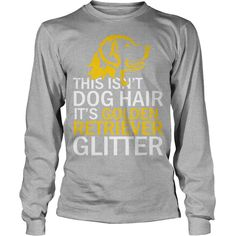 This Isn't Dog Hair It's Golden Retriever Glitter #gift #ideas #Popular #Everything #Videos #Shop #Animals #pets #Architecture #Art #Cars #motorcycles #Celebrities #DIY #crafts #Design #Education #Entertainment #Food #drink #Gardening #Geek #Hair #beauty #Health #fitness #History #Holidays #events #Home decor #Humor #Illustrations #posters #Kids #parenting #Men #Outdoors #Photography #Products #Quotes #Science #nature #Sports #Tattoos #Technology #Travel #Weddings #Women