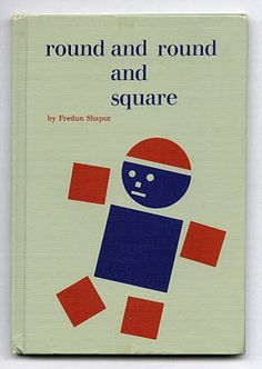 Round and Round and Square by Fredun Shapur, Abelard-Schuman, 1965 (reprinted 1968)