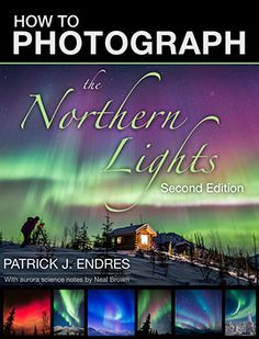 By Photographer Patrick J. Endres Updated 2/16/2014 SECOND EDITION released Nov. 2013The article below is brief overview of how to prepare yourself to photograph the northern lights. I've recently published an in-depth eBook…