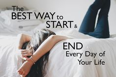 Arguably+The+Best+Way+To+Start+&+End+Every+Day+of+Your+Life