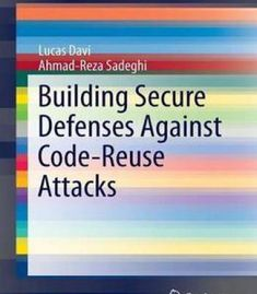 Building Secure Defenses Against Code-Reuse Attacks PDF