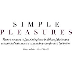 """""""Simple Pleasures"""" Rosie Tupper Harper's Bazaar Australia May 2013... ❤ liked on Polyvore featuring text, words, fillers, quotes, backgrounds, articles, magazine, phrases, headlines and effects"""