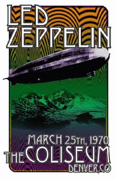 Concert poster for Led Zeppelin at The Coliseum in Denver, CO in 1970. 11 x 17 high quality reproduction on card stock.