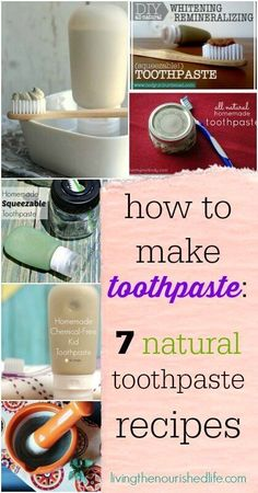 How to Make Toothpaste  Natural Toothpaste Recipes  http://from-livingthenourishedlife.com