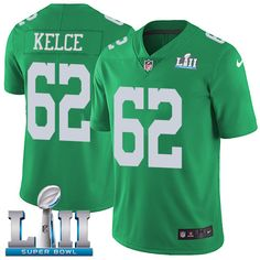 c83fea1cd8ed4 Nike Eagles  62 Jason Kelce Green Super Bowl LII Men s Stitched NFL Limited  Rush Jersey