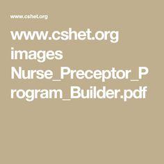 www.cshet.org images Nurse_Preceptor_Program_Builder.pdf