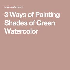 3 Ways of Painting Shades of Green Watercolor