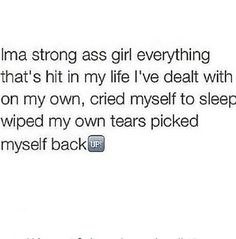 I'm a pretty strong girl. It happens to me a lot, so whenever it does, I deal with it then pick myself back up.