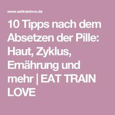 10 Tipps nach dem Absetzen der Pille: Haut, Zyklus, Ernährung und mehr | EAT TRAIN LOVE