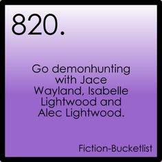 Go demon hunting with Jace Wayland and Isabelle and Alec Lightwood. - The Mortal Instruments