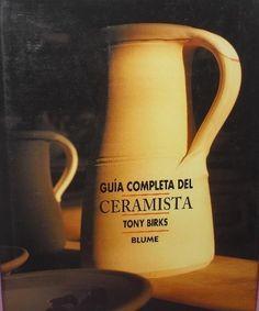 Guía completa del ceramista / Tony Birks Barcelona : Blume, 1995 #novetatsbellesarts #març2016 #CRAIUB