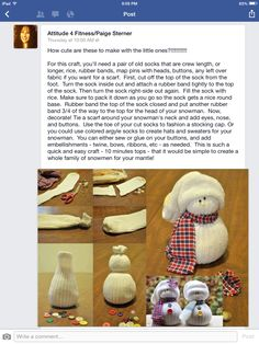 Sock snowman basics. You can also cut up argyle or any other pattern sock for a jacket. Just search SOCK SNOWMAN for ideas. this is so easy and fun to do with the kids.
