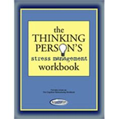 Stress Stop The Thinking Persons Stress Management Workbook