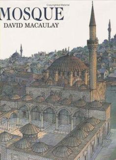 An author and artist who has continually stripped away the mystique of architectural structures that have long fascinated modern people, Macaulay here reveals the methods and materials used to design and construct a mosque in late century Turkey. Tsunami, Istanbul, Islamic Society, Empire Ottoman, Books For Teens, Nonfiction Books, Science And Technology, Social Science, Geography