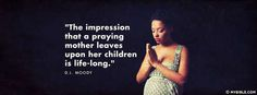 The Impression That A Praying Mother Leaves Upon Her Children Is Life-Long - Facebook Cover Photo