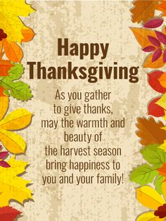 Send Free Have the Happiness Harvest Season! Happy Thanksgiving Card to Loved Ones on Birthday & Greeting Cards by Davia. It's free, and you also can use your own customized birthday calendar and birthday reminders. Thanksgiving Card Messages, Thanksgiving Verses, Happy Thanksgiving Images, Thanksgiving Blessings, Thanksgiving Greetings, Thanksgiving Cornucopia, Thanksgiving Centerpieces, Thanksgiving Table, Birthday Greeting Cards