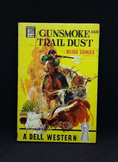 GUNSMOKE AND TRAIL DUST Bliss Lomax A Dell Western 418 Map on Back Cover pb