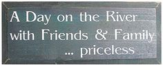 A Day On The River With Friends & Family Priceless Wood Sign