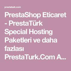 PrestaShop Eticaret - PrestaTürk Special Hosting Paketleri ve daha fazlası PrestaTurk.Com Adresinde. | Presta Türk