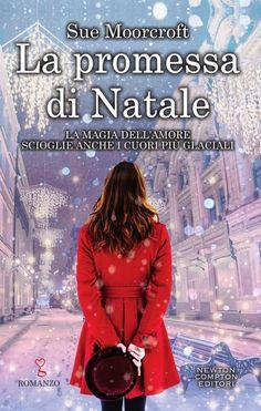 Titolo: La promessa di Natale Autore: Sue Moorcroft Genere: Contemporary Romance Editore: Newton Compton Editori Prezzo: ...