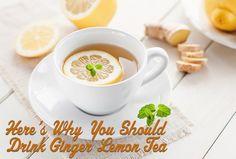 5 Reasons Why You Should Drink Ginger Lemon Tea