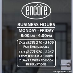 Encore | Stickertitans.com | Custom Business / Office / Shop / Salon / Restaurant Open Hour Vinyl Decal | Our Vinyl Signs are made from Oracal 651 | 470-585-2229