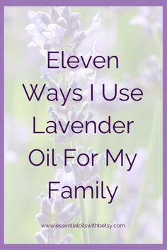 Eleven Ways I Use Lavender Oil For My Family Lavender oil is a wonderful choice for a family. It is the first essential oil I ever used and remains a personal favorite. Here's why! Eleven Ways I Use Lavender Oil For My Family Tension And Stress When I was first introduced to essential oils, I had a lot of stress and tension in my life. My son was a newborn and not sleeping well. My daughter was just over two and getting into everything. We had even just moved! When I began to feel the…