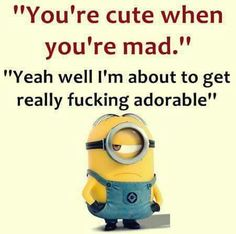 When I'm upset and someone tells me this, it just makes me more upset Funny Minion Pictures, Funny Minion Memes, Minions Quotes, Funny Relatable Memes, Funny Photos, Funny Jokes, Hilarious, Minion Humor, Minions Love