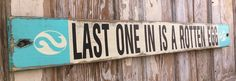 Last One In Is A Rotten Egg. Rustic 4 Foot Long Wood Sign. Great for Lake House or By the Pool. Distressed Sign.