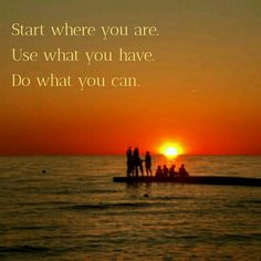 If you want something done rightyou have to do it yourself start where you aree what you have what you can quotes solutioingenieria Choice Image