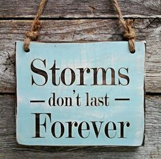 Storms Don't Last Forever Storm Sign Hurricane Sign by edisonwood