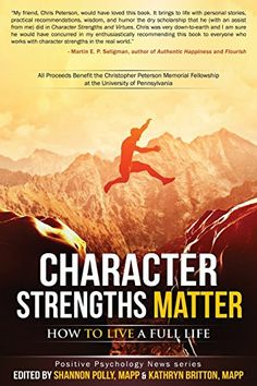 Character Strengths Matter: How to Live a Full Life (Positive Psychology News) by Shannon Polly http://www.amazon.com/dp/0692465642/ref=cm_sw_r_pi_dp_x7FIwb1Z36CGX