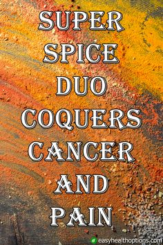 A growing body of research suggests that adding a little spice to your daily diet not only lowers pain, but may help you live longer by also lowering cholesterol, inflammation — and your cancer risk.