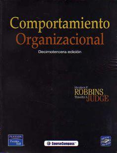 COMPORTAMIENTO ORGANIZACIONAL   Stephen P. Robbins, Thimothy A. Judge