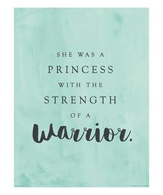 Love this Aqua 'Princess With the Strength of a Warrior' Wall Art Print on #zulily! #zulilyfinds
