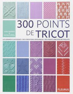 Amazon.fr - 300 points de tricot   Les grands classiques, des créations  originales, des points anciens retrouvés - Lesley Stanfield, Melody  Griffiths, ... 7e314f9c97a