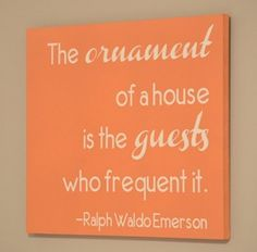"Free printable or guest room ""The ornament of a house is the guests who frequent it."""