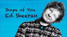 Una Canción: Ed Sheeran: Shape of you https://www.youtube.com/watch?v=JGwWNGJdvx8
