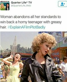 Explain a film plot badly - Grease - always hated that movie, now a very good reason why! Movie Plots Explained Badly, Explain A Film Plot Badly, Funny Cute, Hilarious, Narnia Movies, Grease Movie, Bad Film, Oui Oui, Funny Movies